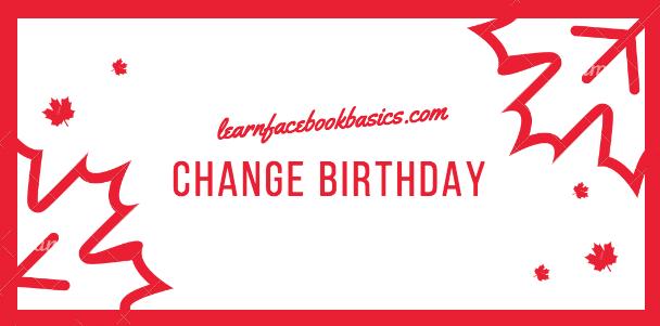 Change My Birthday Date On Facebook