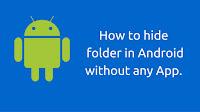 কোন Apps ছাড়াই Hide করুন Android phone এর File