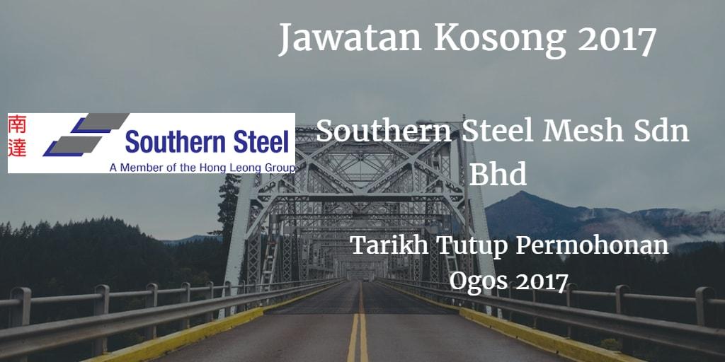 Jawatan Kosong Southern Steel Mesh Sdn Bhd (Tanjung Langsat) Ogos 2017