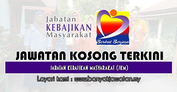 Jawatan Kosong 2019 di Jabatan Kebajikan Masyarakat (JKM)
