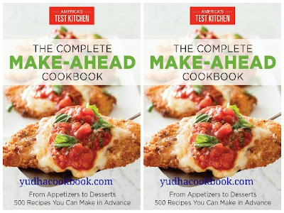 Download ebook The Complete Make-Ahead Cookbook : From Appetizers to Desserts 500