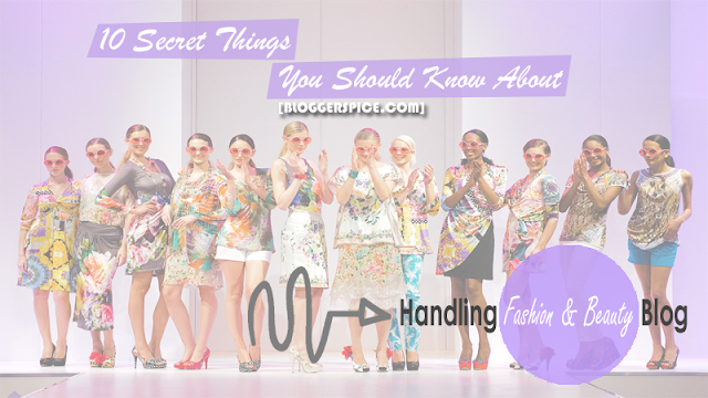 10 Secret Things You Should Know About Handling Fashion & Beauty Blog