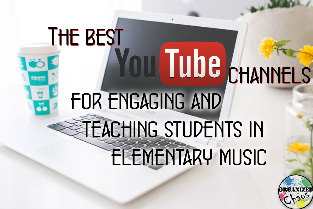 Teacher Tuesday Youtube Channels For Elementary Music Organized Chaos