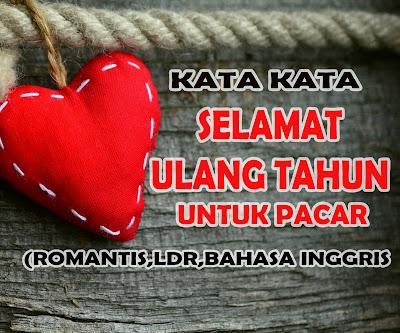 16 Kata Selamat Ulang Tahun Untuk Pacar Yang Romantis Terbaru