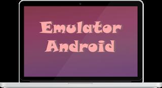 5 Emulator Android Terbaik 2016