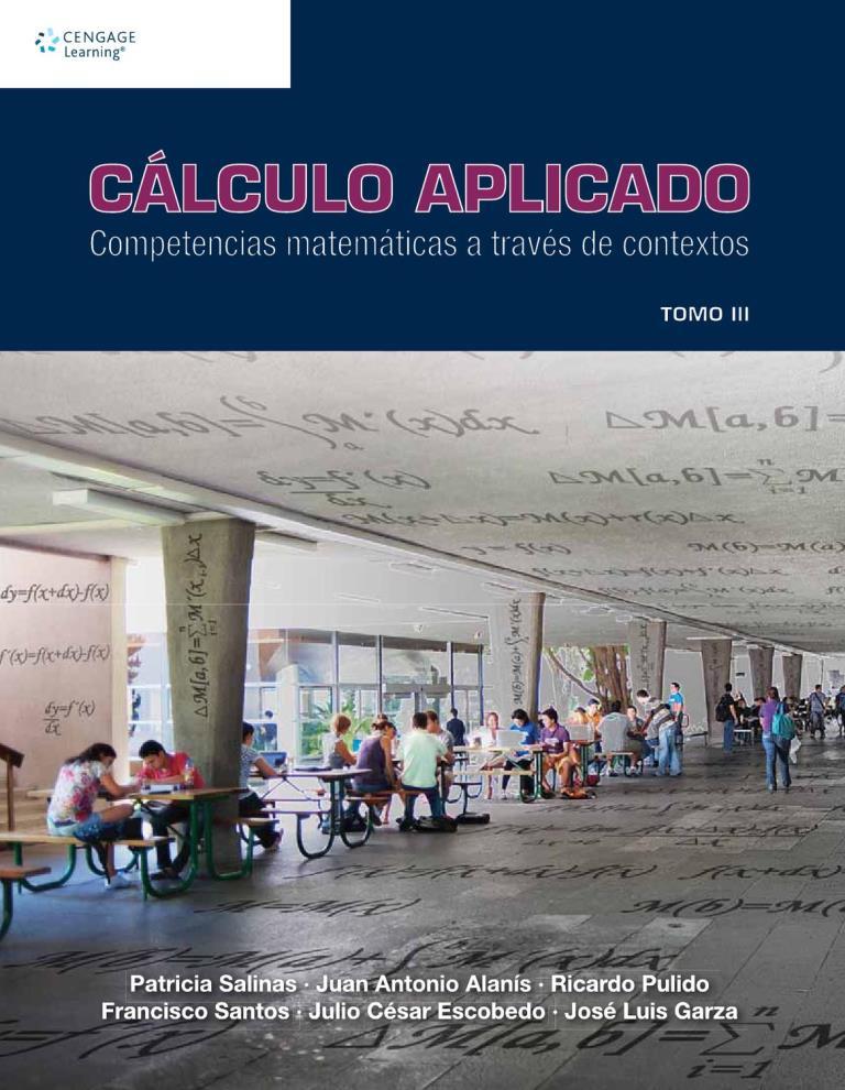 Cálculo Aplicado: Competencias matemáticas a través de contextos – Tomo III