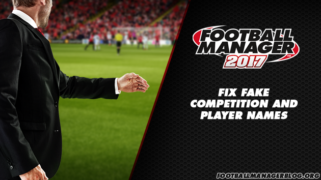 Football Manager 2017 Real Name Fix