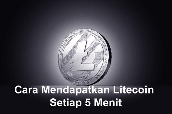 Cara Mendapatkan Litecoin Setiap 5 Menit