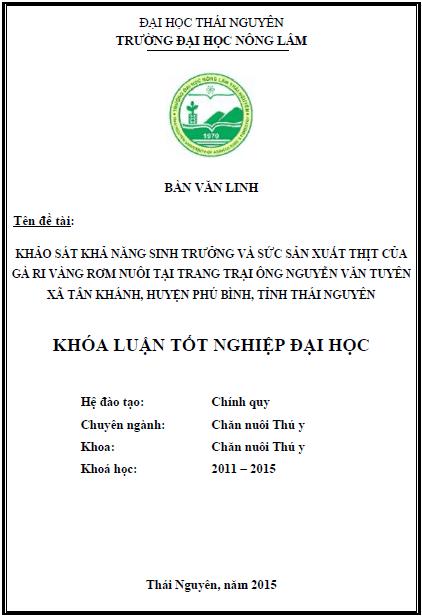 Khảo sát khả năng sinh trưởng và sức sản xuất thịt của Gà ri vàng rơm nuôi tại trang trại ông Nguyễn Văn Tuyên xã Tân Khánh huyện Phú Bình tỉnh Thái Nguyên
