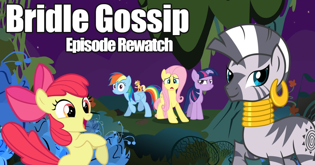 Equestria Daily Mlp Stuff Episode Rewatch Bridle Gossip