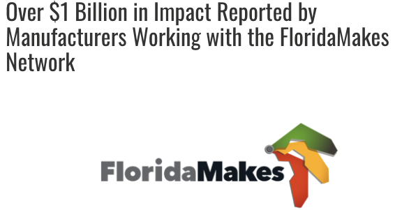 FloridaMakes Network News: $1B Economic Impact