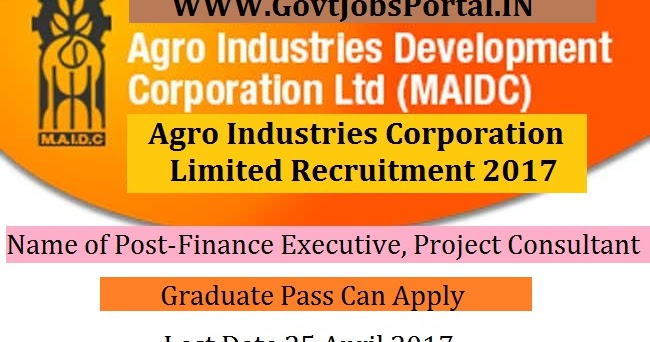 Agro Industries Corporation Limited Recruitment 2017– Finance Executive, Project Consultant