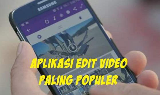 Inilah 5 Aplikasi Edit Video Paling Populer 2019 Gratis, Ketahui Disini!