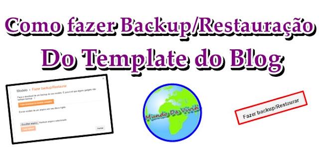 Como fazer Backup/Restauração do Template do Blog