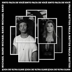 Baixar Música Sinto Falta de Você - Michael Band Part. Paula Mattos Mp3