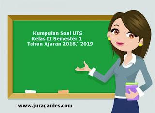 Kumpulan Download Soal UTS Kelas 2 SD Semester 1 Terbaru Tahun Ajaran 2018/2019