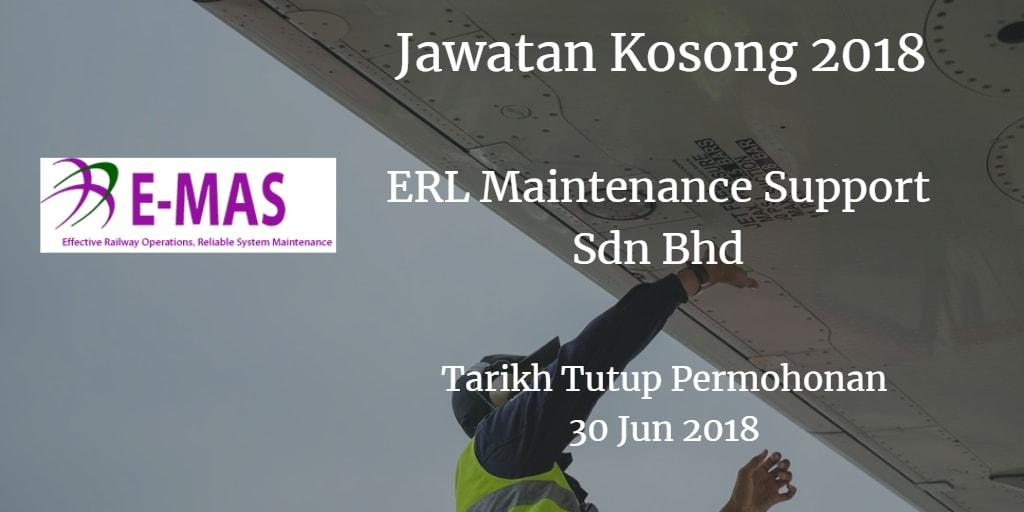 Jawatan Kosong ERL Maintenance Support Sdn Bhd 30 Jun 2018