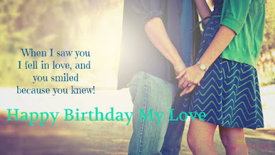 Happy Birthday Wishes And Quotes For the Love Ones: when i saw you i fell in love,