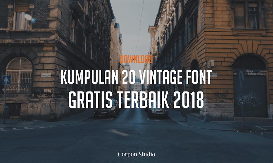 Kumpulan 20 Vintage Font Keren Gratis Terbaik 2018