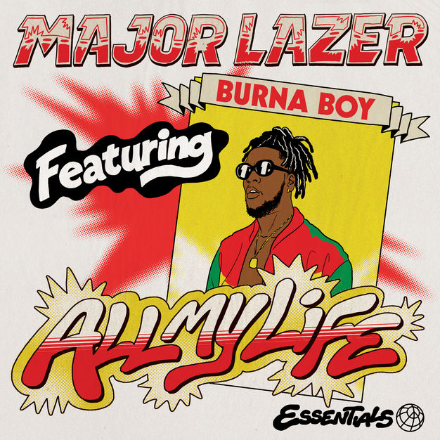[Audio + Video] Major Lazer - All My Life Feat. Burna Boy