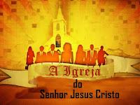 A Igreja do Senhor Jesus Cristo