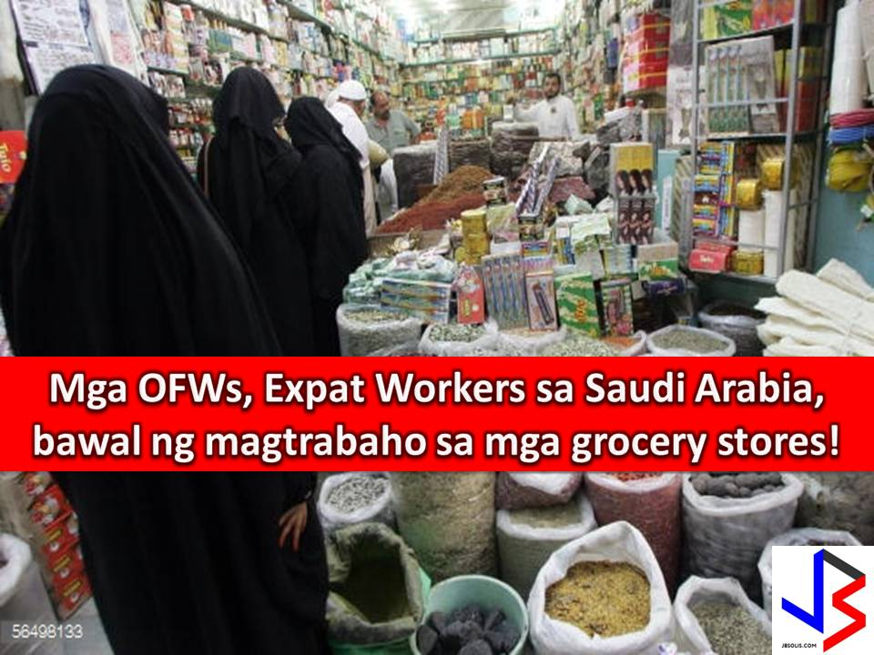 After telecom, health, tourism and automobile sector, Saudi Arabia is announcing to impose Saudization policy on its retail sector that includes grocery stores, baqalas or small grocery shops, confectionery shops and those selling supply and consumer goods.  It means Overseas Filipino Workers (OFWs) and hundreds or even millions of expat workers are no longer allowed to work in the above-mentioned establishments.  A few months ago, the Kingdom announced that jobs in Saudi malls will be off-limits to expatriate workers.