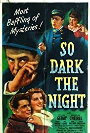 Une nuit de terreur (So dark the night) 1946