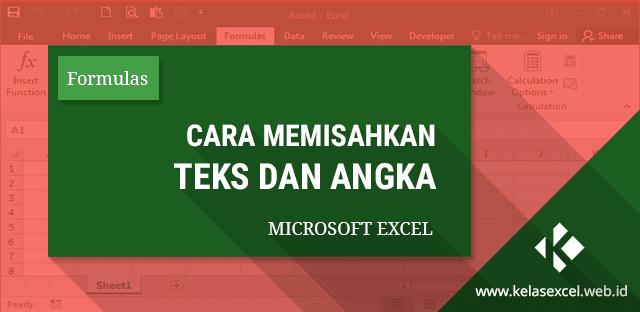 Cara Memisahkan Teks & Angka di Excel