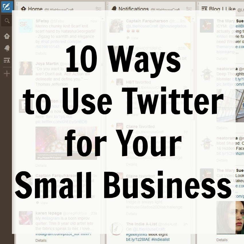 10 Ways to Use Twitter for Your Small Business - www.littlehouseofcrafting.com
