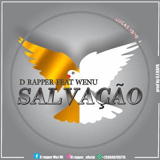 D Rapper Feat. Wenu Marrime - Salvação
