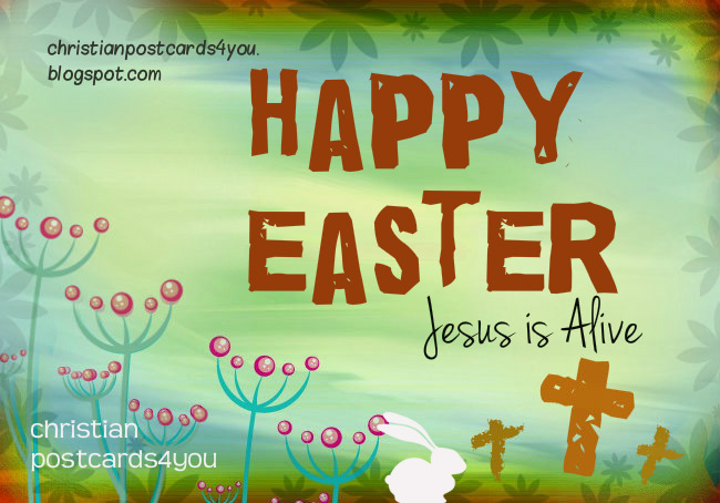 Happy Easter Christian Card. Free Image for Easter season April 20th, 2014, happy sunday, free card to share with family and friends, Christian Quotes.