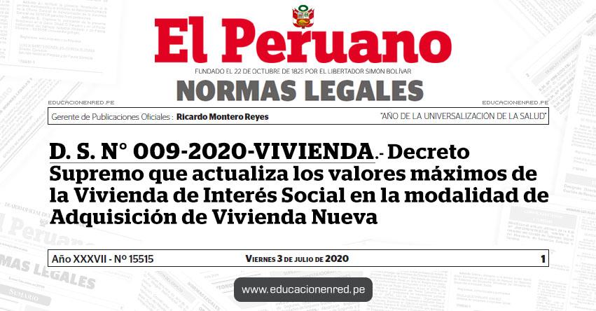 D. S. N° 009-2020-VIVIENDA.- Decreto Supremo que actualiza los valores máximos de la Vivienda de Interés Social en la modalidad de Adquisición de Vivienda Nueva