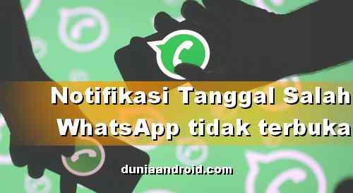 Cara Mengatasi Tanggal Salah saat Buka WhatsApp