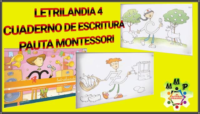 LETRILANDIA 4-CUADERNO DE ESCRITURA-PAUTA MONTESSORI
