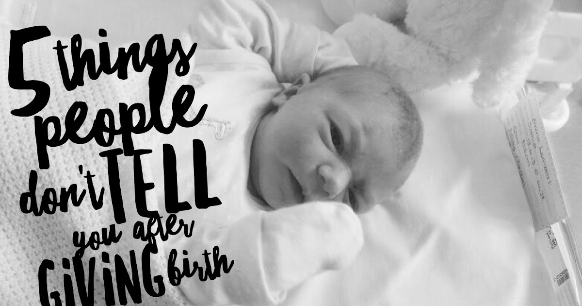 5 Things People Don't Tell You After Giving Birth   Sophie ...
