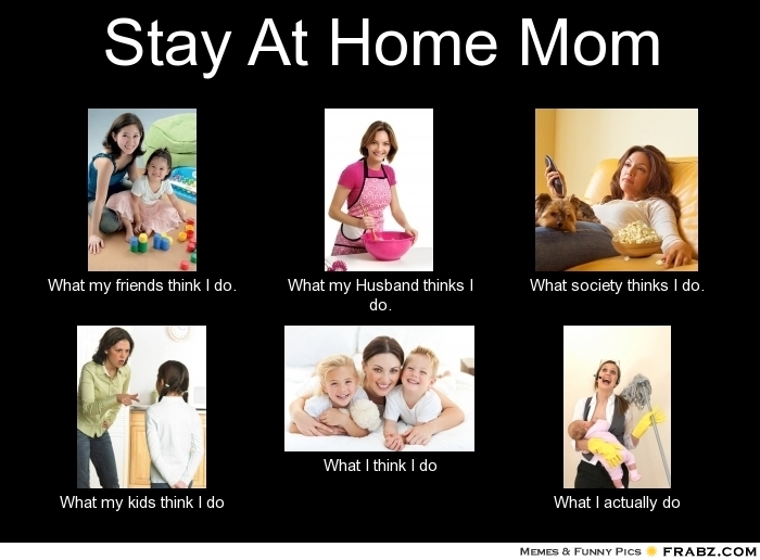 What Does A Stay At Home Mom Sahm Do All Day