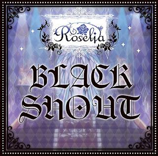 Roselia - BLACK SHOUT 歌詞