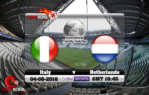 مشاهدة مباراة إيطاليا وهولندا اليوم 4-6-2018 مباراة ودية