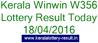 Kerala lottery result, Win Win Lottery result, Win-Win W-356 lottery result, Today's Winwin Lottery W356 result , 18-04-2016 Win win Lottery result, Winwin W 356 lottery result