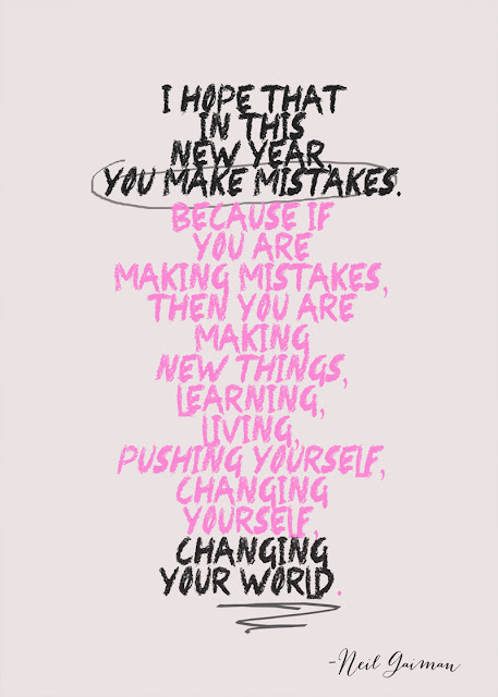 Neil Gaiman New Year Quotes: Ale Vidal: Make Mistakes. 2013. New Year