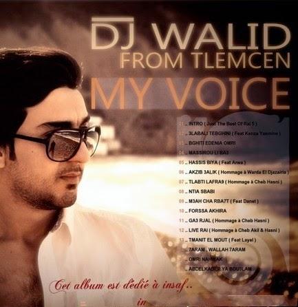 Dj Walid From Tlemcen - My Voice 3
