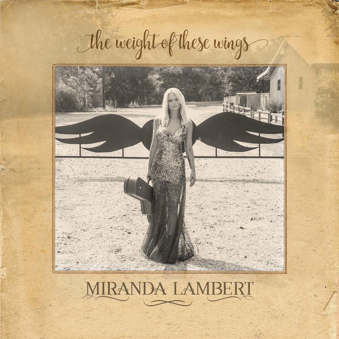 Miranda Lambert - The Weight of These Wings Cover