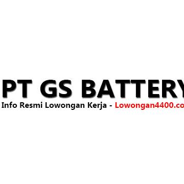 PT GS Battery ( Alamat - Profil - Lowongan Kerja Terbaru )