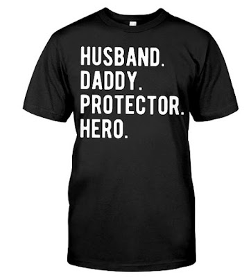 Husband Daddy Protector Hero T Shirts Hoodie