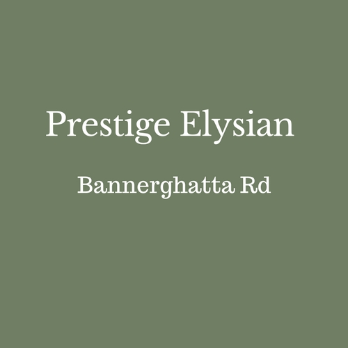 Prestige Elysian Bannerghhatta Road