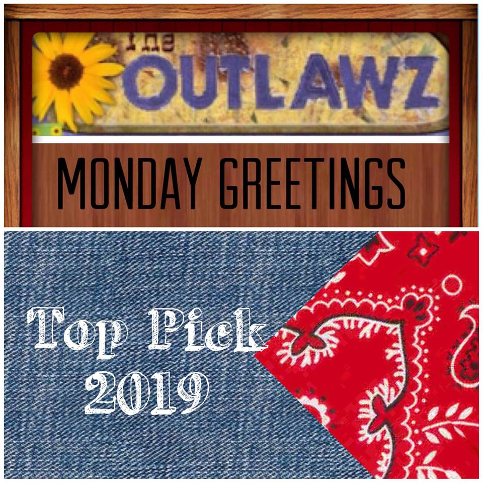 Outlawz Monday Greeting