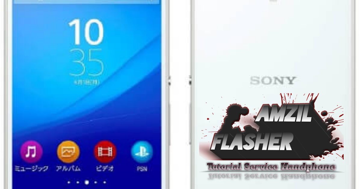 Cara Flash Sony Xperia Z4    Z3   402so  Softbank Tested 100  Work