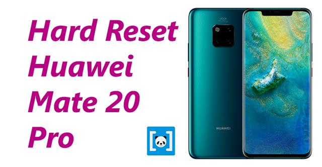 merupakan langkah awal untuk menanggulangi kerusakan dini yang terjadi pada ponsel Tutorial Cara Hard Reset Huawei Mate 20 Pro, Lengkap!