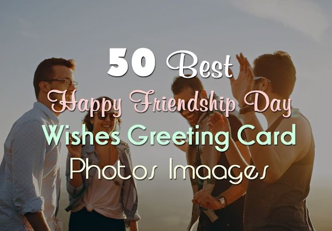 50 Best Happy Friendship Day Wishes Greeting Card Photos