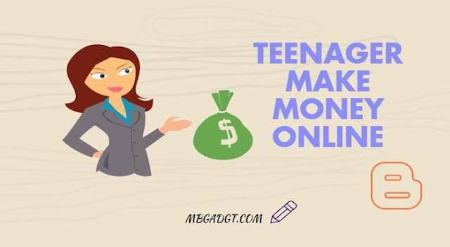 Teenagers & Student Can Make Money Online